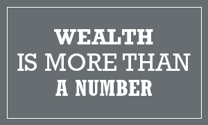 Wealth is more than a number